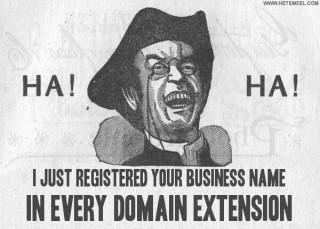 """""""Haha! Je viens de réserver le nom de ton entreprise dans toutes les extensions de domaine!"""" (crucial.com.au)"""